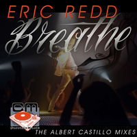Breathe (The Albert Castillo Mixes)